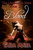 The Unfinished Song - Book 6: Blood