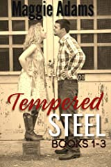 Tempered Steel Series 1-3: The Beginning Saga of the Coalson Brothers Kindle Edition