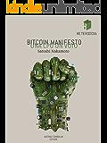 Bitcoin Manifesto: UNA CPU UN VOTO (Heterodoxa)