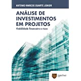 Análise de Investimentos em Projetos: Viabilidade Financeira e Risco
