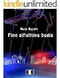 Fino all'ultima bugia: 12 (Giallo, Thriller & Noir)
