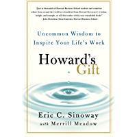 Howard's Gift: Uncommon Wisdom to Inspire Your Life's Work (English Edition)