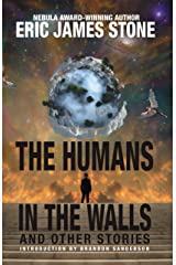 The Humans in the Walls: and Other Stories Kindle Edition