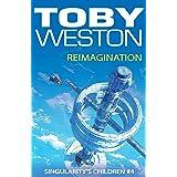 ReImagination (Singularity's Children, Book 4)