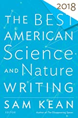 The Best American Science and Nature Writing 2018 (The Best American Series ®) Kindle Edition