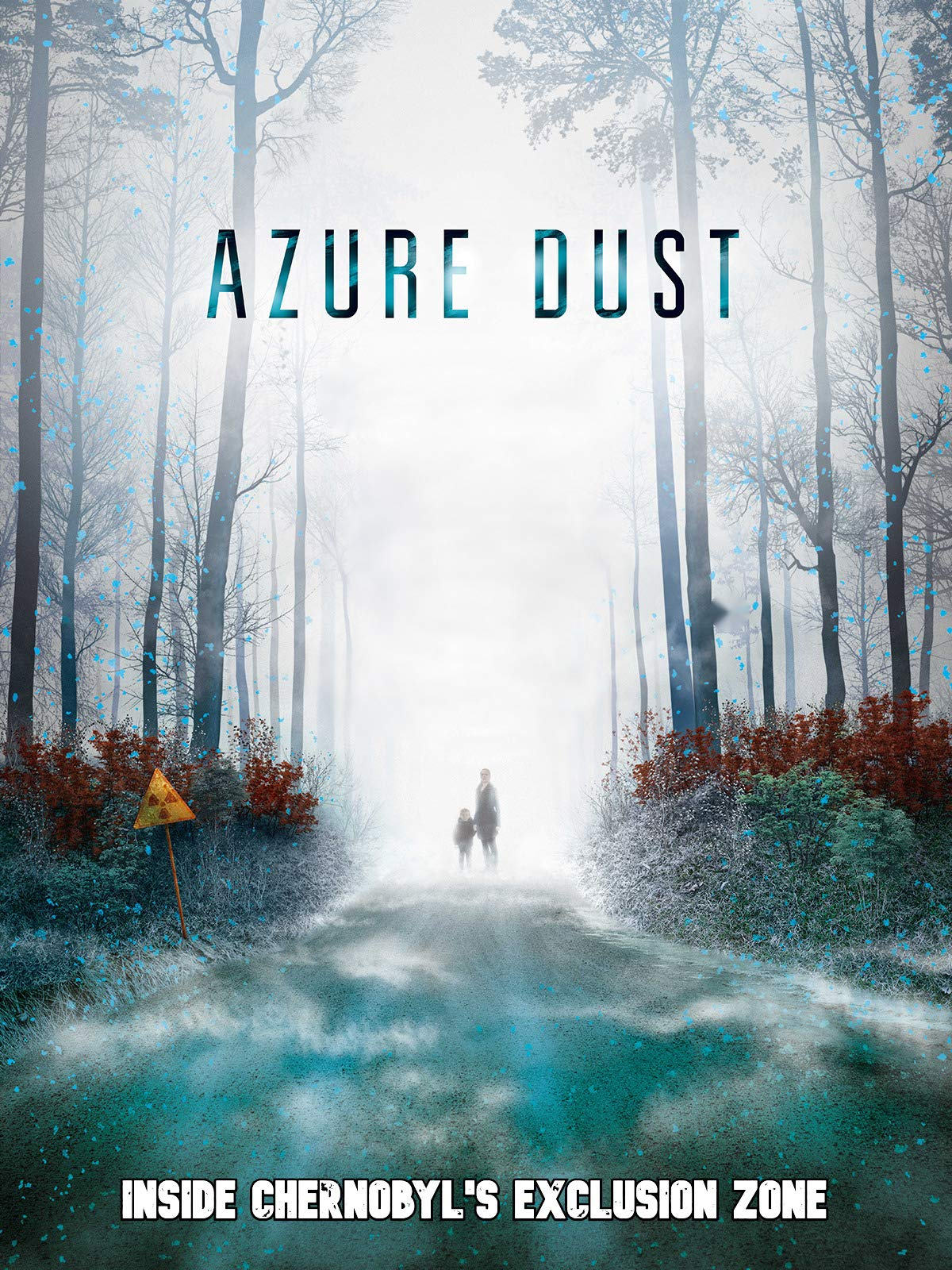 Azure Dust: Inside Chernobyl's Exclusion Zone on Amazon Prime Video UK