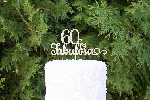 60 and Fabulosa, Happy 60th birthday, happy birthday ...