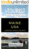 GREATER THAN A TOURIST- MAINE USA: 50 Travel Tips from a Local