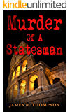 Murder Of A Statesman (English Edition)