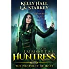 The Prophecy Of Hope: A Seven Sons Novel (The Immortal Huntress Book 4)