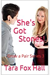 She's Got Stones!: Grow a Pair Series 3 Kindle Edition