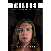 THINKER: Diaries of an Emotional Man