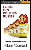 LA FIN DES POUPEES RUSSES: Une enqête de l'inspecteur Paul Routine