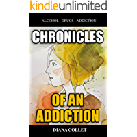 CHRONICLES OF AN ADDICTION: Book of stories about addictions, stories and life situations. information on types of additions and their impact on society. (English Edition)
