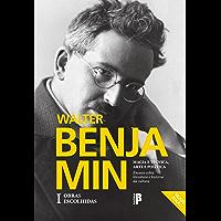 Magia e Técnica, Arte e Política: Obras escolhidas, Vol. 1
