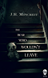 The Bear Who Wouldn't Leave