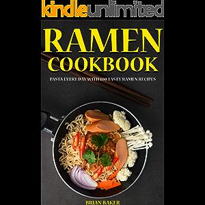 Ramen COOKBOOK: PASTA EVERY DAY WITH 180 TASTY RAMEN RECIPES