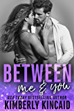 Between Me & You: An Enemies to Lovers Workplace Romance (Remington Medical Book 3)