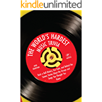 The World's Hardest Music Trivia: Rock n Roll History, Fun Facts and Behind the Scenes Stories About the Groups and… book cover