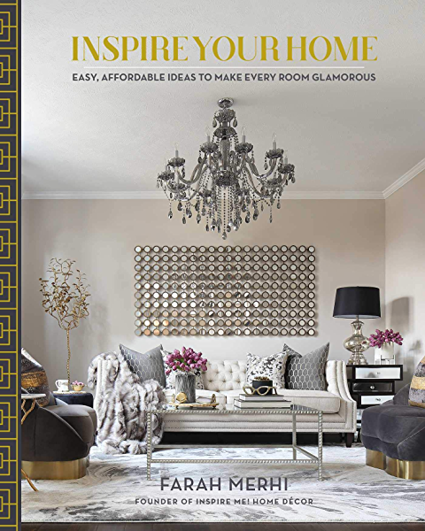 Amazon Com Inspire Your Home Easy Affordable Ideas To Make Every Room Glamorous Ebook Merhi Farah Kindle Store