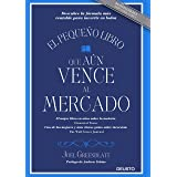 El pequeño libro que aún vence al mercado: Descubre la fórmula más rentable para invertir en bolsa (Spanish Edition)
