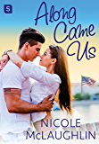 Along Came Us: A Man Enough Romance