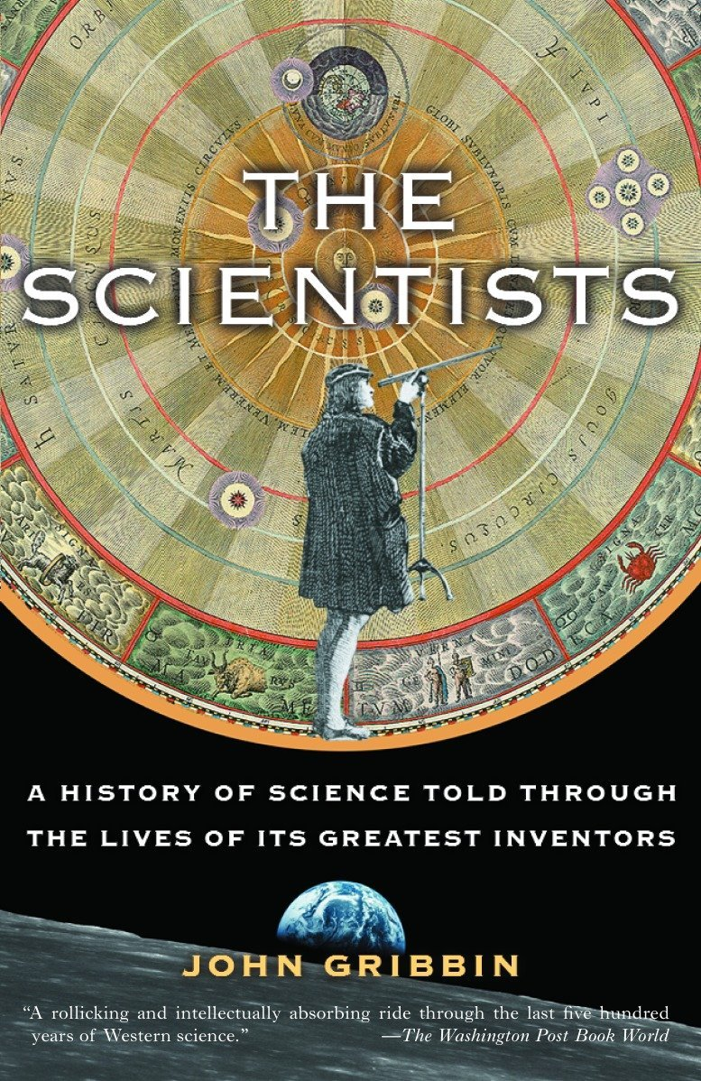The Scientists: A History of Science Told Through the Lives of Its Greatest  Inventors: John Gribbin, Adam Hook: 9780812967883: Amazon.com: Books