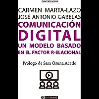 Comunicación digital. Un modelo basado en el Factor R-elacional (Manuales)