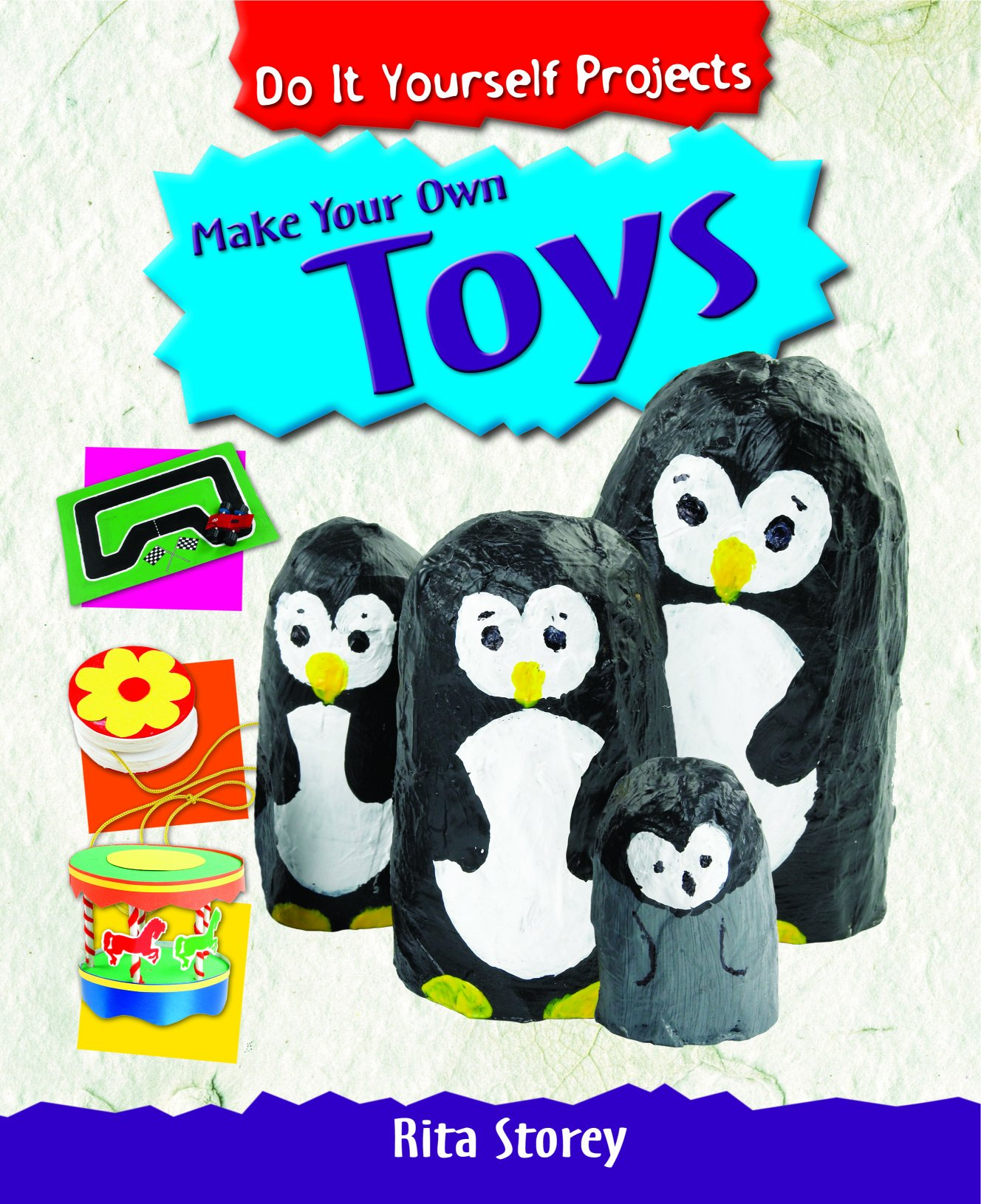 make your own toys do it yourself projects pdf read by books related with make your own toys do it yourself projects by rita storey solutioingenieria Choice Image