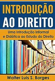 Introdução ao Direito: Uma Introdução Informal e Didática ao Estudo do Direito (IED, Faculdade de Direito)