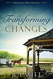 Transforming Changes: Sweet Amish Romance (A Jamesport Amish Romance Book 4)