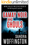 Gamay Noir and Ghouls (Wine Valley Mystery Book 8)