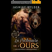 La Partenaire de l'Ours: Une Romance Paranormale (L'Âme soeur de l'Ours t. 5)