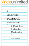 A Writer's Playbook volume 1: A guide to marketing for authors