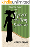 Murder on the Flying Scotsman (Lady Thea's Mysteries Book 1)