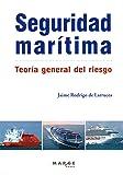 Seguridad marítima. Teoría general del riesgo (Biblioteca de logística)
