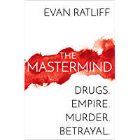 The Mastermind: Drugs. Empire. Murder. Betrayal. (English Edition)