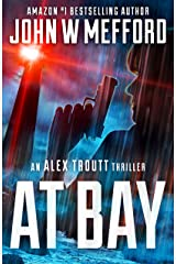 AT BAY (An Alex Troutt Thriller Book 1) Kindle Edition