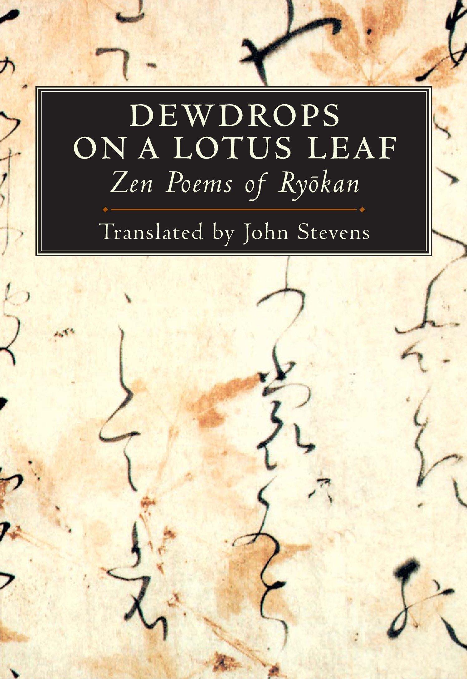 Dewdrops On A Lotus Leaf Zen Poems Of Ryokan Ryokan John Stevens