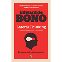 Lateral Thinking: A Textbook of Creativity (English Edition)