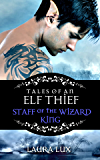 Staff of the Wizard King  (Tales of an Elf Thief  Book 1)
