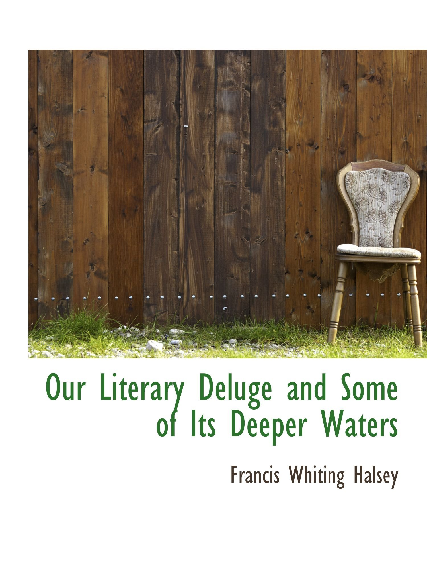 Download Our Literary Deluge and Some of Its Deeper Waters pdf epub