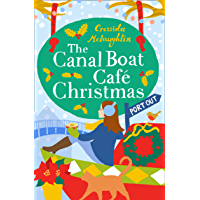 The Canal Boat Café Christmas: Port Out (The Canal Boat Café Christmas, Book 5)