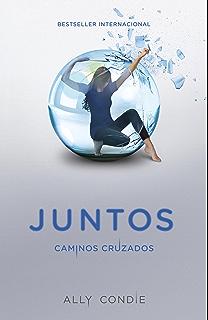 Caminos cruzados: Juntos, 2 (Spanish Edition)