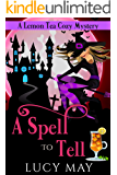 A Spell To Tell (Lemon Tea Cozy Mysteries Book 2)