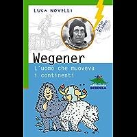 Wegener l'uomo che muoveva i continenti