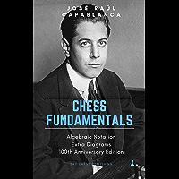 Chess Fundamentals: 100th Anniversary Edition (English Edition)