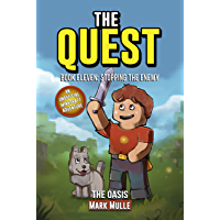 The Quest: The Oasis  (Book 11): Stopping the Enemy (An Unofficial Minecraft Book for Kids Ages 9 - 12 (Preteen) (The Quest: The Untold Story of Steve)