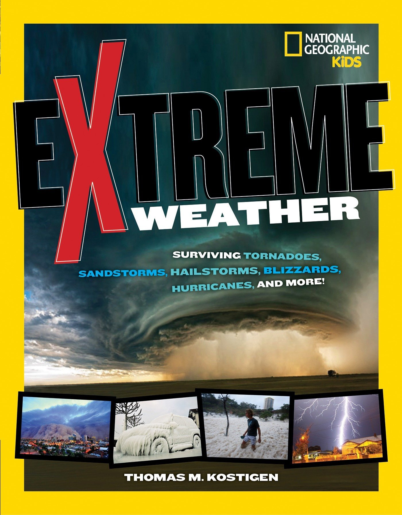 Extreme Weather: Surviving Tornadoes, Sandstorms, Hailstorms, Blizzards,  Hurricanes, and More! (National Geographic Kids) Paperback – October 14,  2014
