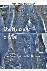 Os Nazis e o Mal. A Destruição do Ser Humano (Portuguese Edition) Kindle Edition